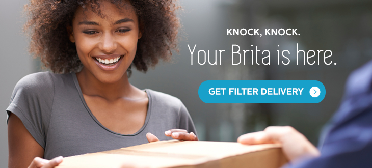 Your Brita is here.